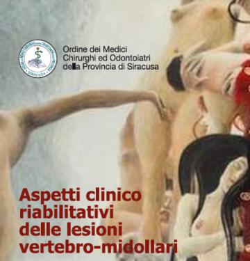 ASPETTI CLINICO RIABILITATIVI DELLE LESIONI VERTEBRO-MIDOLLARI