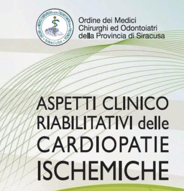 ASPETTI CLINICO RIABILITATIVI DELLE CARDIOPATIE ISCHEMICHE