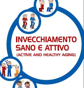 INVECCHIAMENTO SANO E ATTIVO (ACTIVE AND HEALTHY AGING)