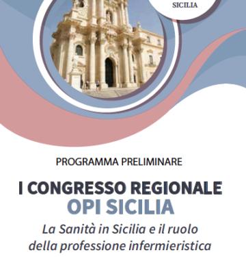 I CONGRESSO REGIONALE OPI SICILIA: LA SANITA' IN SICILIA E IL RUOLO DELLA PROFESSIONE INFERMIERISTICA