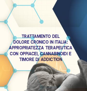 TRATTAMENTO DEL DOLORE CRONICO IN ITALIA: APPROPRIATEZZA TERAPEUTICA CON OPPIACEI, CANNABINOIDI E TIMORE DI ADDICTION