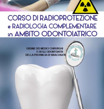CORSO DI RADIOPROTEZIONE E RADIOLOGIA COMPLEMENTARE IN AMBITO ODONTOIATRICO